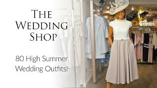See 80 Wedding Outfits! High Summer Show 2019