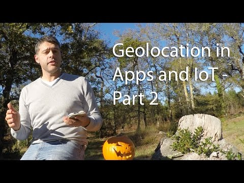 Geolocation in Apps and IoT Part 2