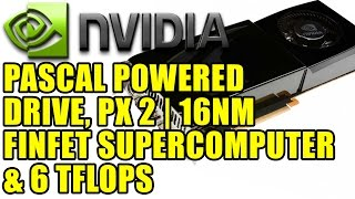 nvidia announces pascal powered drive px 2   16nm finfet supercomputer 8 tflops