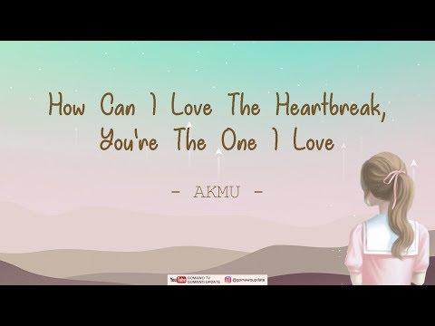 AKMU - How Can I Love The Heartbreak, You're The One I Love (Easy Lyrics + Indo Sub) By GOMAWO