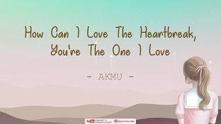AKMU - How Can I Love The Heartbreak, You're The One I Love (Easy Lyrics + Indo Sub) By GOMAWO