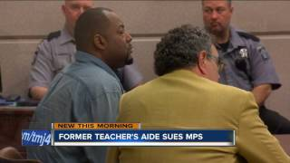 Former teacher's aide accused of assaulting student sues MPS