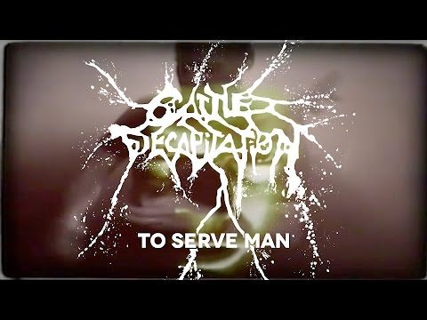 """Cattle Decapitation """"To Serve Man"""" (OFFICIAL VIDEO)"""