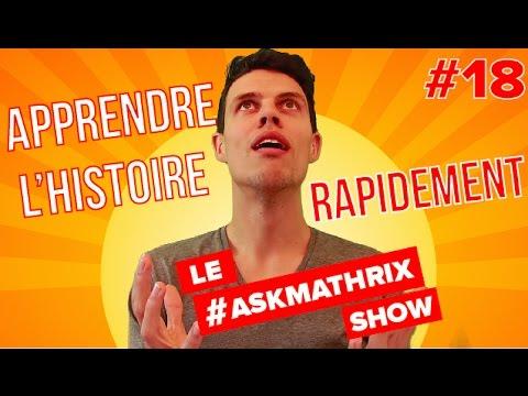 Réviser Plus Rapidement l'Histoire |#Ask Mathrix Show Épisode 18