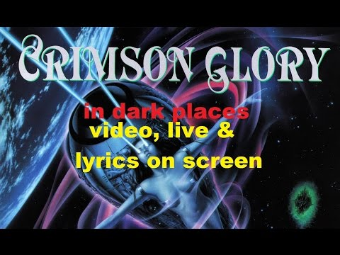 Crimson Glory-In Dark Places (video+live+lyrics on screen)
