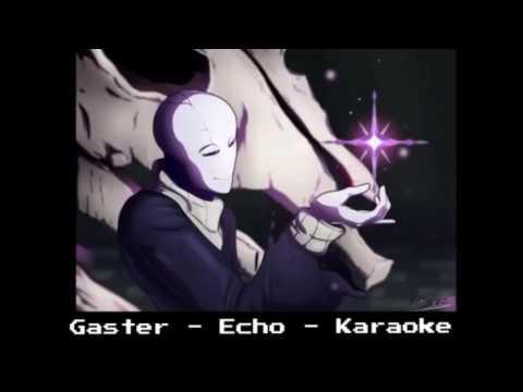 Undertale - Gaster - Echo - Karaoke (with vocal)