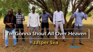 Gonna Shout All Over Heaven || Jasper Sea Ministry (ZAMBIA)