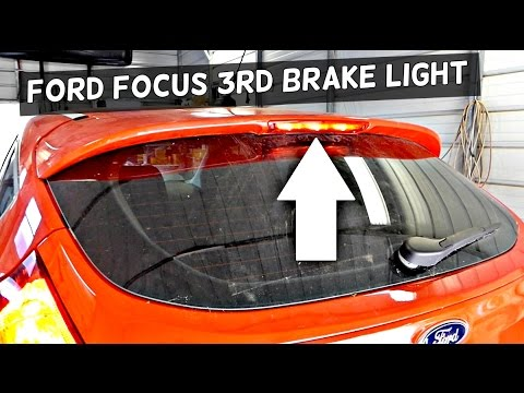 ford focus mk3 third brake light replacement 2012 2013. Black Bedroom Furniture Sets. Home Design Ideas