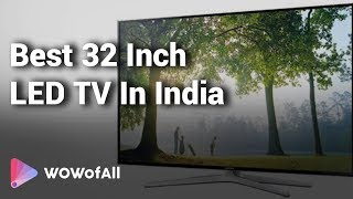 Best 32 Inch LED TV In India: Complete List with Features, Price Range & Details