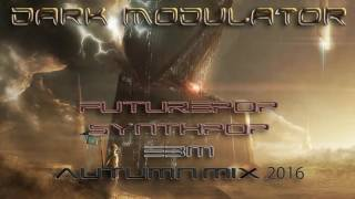 Futurepop / Synthpop / EBM AUTUMN MIX 2016 From DJ DARK MODULATOR