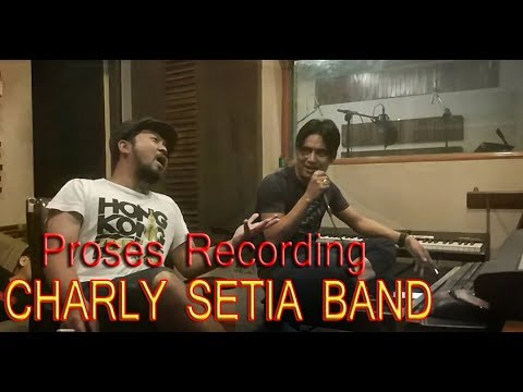 CHARLY SETIA BAND KETIKA DI STUDIO RECORDING ASOY !!!
