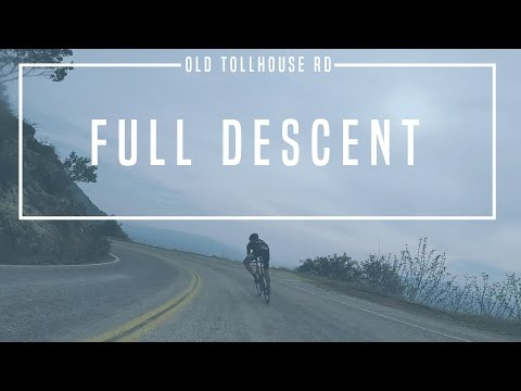 FULL EPIC DESCENT  | Old Tollhouse Rd