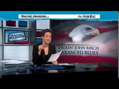 Rachel Maddow Exposes Fascist John Birch Society