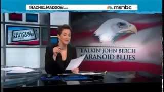 Rachel Maddow Exposes RACIST John Birch Society