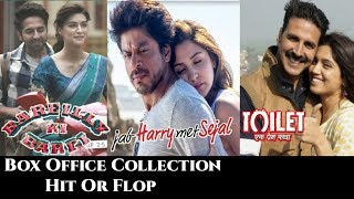 Toilet: Ek Prem Katha, Jab Harry Met Sejal And Bareilly Ki Barfi Box Office Collection, Hit or Flop?