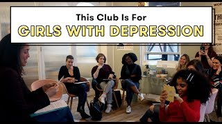 This Club Is For Girls Living With Depression