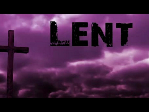 The Season of Lent - History, Customs, Traditions, Images