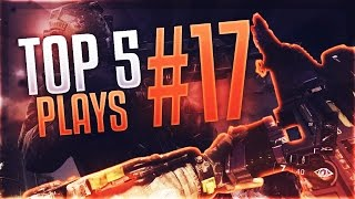 Top 5 Plays #17 (MWR BO2 BO3)