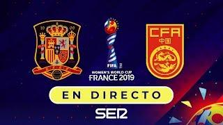 🔴 ESPAÑA - CHINA EN DIRECTO | Mundial de Francia 2019
