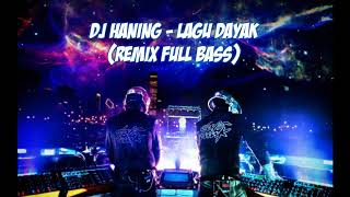 DJ Haning - Lagu Dayak (Free Link Download)