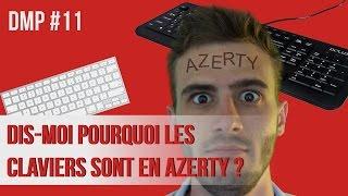 Dis-moi pourquoi les claviers sont en azerty ? DMP #11