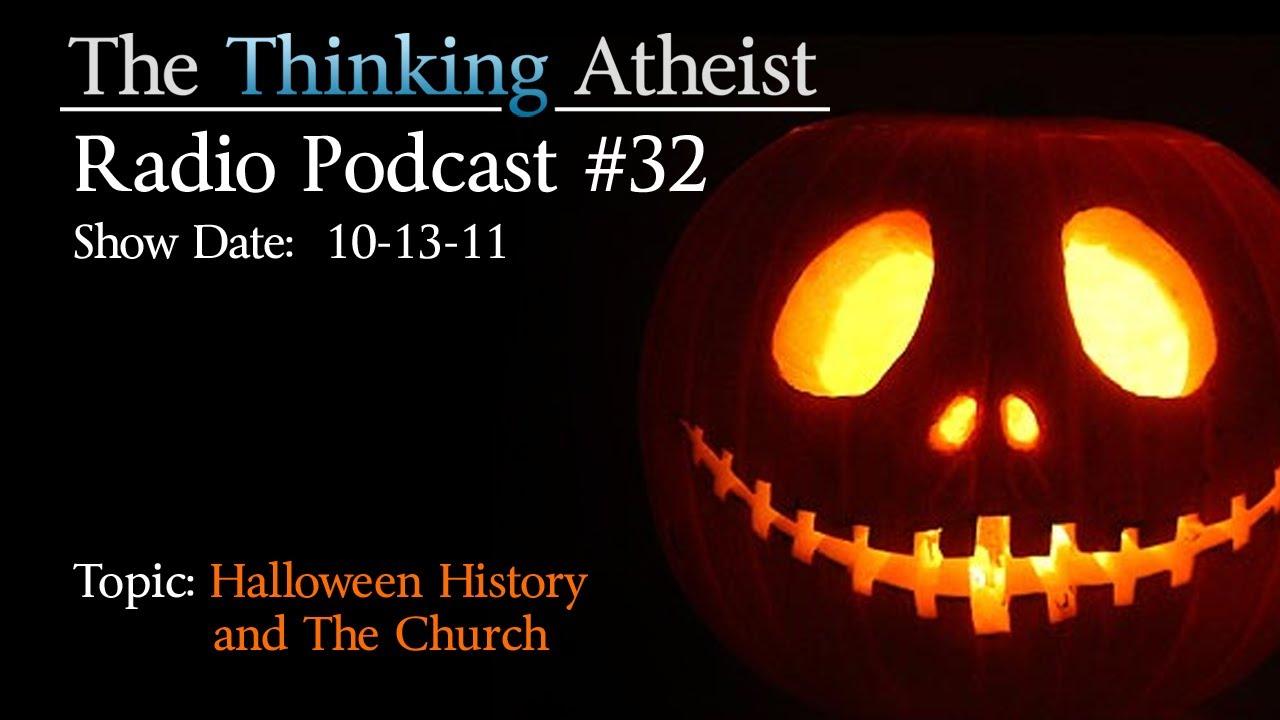 halloween history and the church - the thinking atheist radio