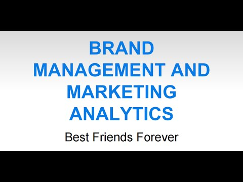 Brand Management and Marketing Analytics:  Best Friends Forever