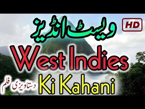 West Indies Documentary Urdu Hindi Caribbean West Indies Ki Kahani