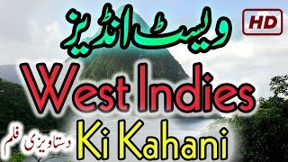 West Indies Documentary Urdu Hindi Caribbean West Indies Ki Kahani