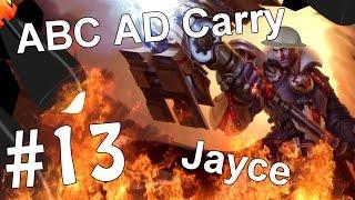 ABC AD Carry #13 - Jayce (League of Legends)