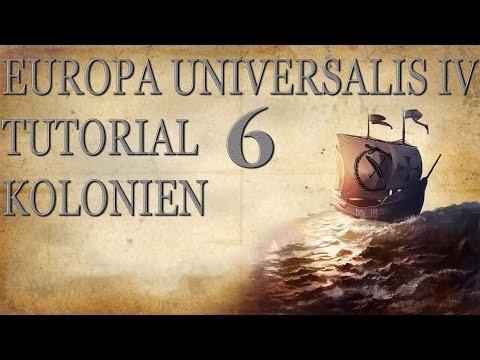Europa Universalis 4 Tutorial/Guide 6 - Kolonien (Deutsch / HD)