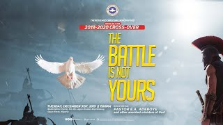 RCCG 2019 - 2020 CROSSOVER SERVICE - THE BATTLE IS NOT YOURS