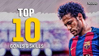 Neymar ● Top 10 Goals & Top 10 Skills 2017 ● Best Skills & Goals 2016-2017 HD