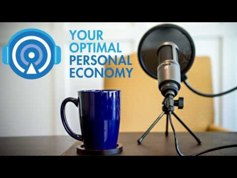 Episode 1 - Justin Bennett - Your Optimal Personal Economy - Introduction