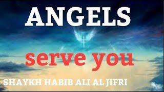 [AMAZING] Angels serve you | Shaykh Habib Ali Al Jifri [English subtitles]