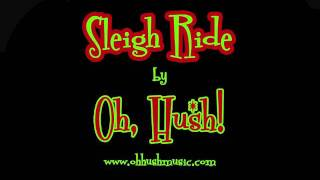 Watch Oh Hush Sleigh Ride video