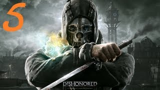 Dishonored Walkthrough Part 5 (Dishonored Let