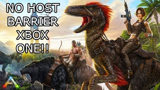 ARK: SURVIVAL EVOLVED - NO MORE HOST BARRIER XBOX ONE!
