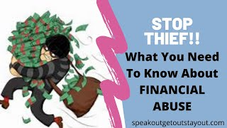 Stop Thief!!!!  Financial Abuse.