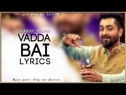 Vadda Bai | Lyric Video | Sharry Mann | New Punjabi Songs 2016 | Syco TM