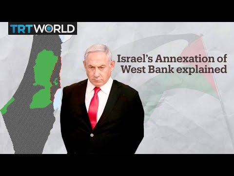 Israel's Annexation Of The West Bank Explained