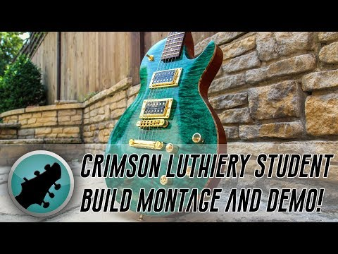 Crimson Guitars Luthiery Student Build - Montage and Demo