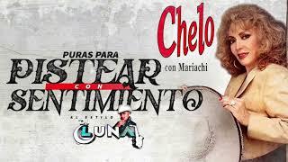 Chelo Mix Puras Para Pistear Con Sentimiento Al Estilo Dj Luna