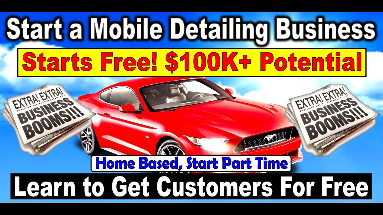 How To Start A Mobile Detailing Business 100k First Year Potential