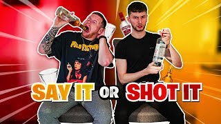 SAY IT OR SHOT IT w/BEHZINGA