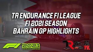 TR Endurance F1 2021 League   Bahrain GP Highlights