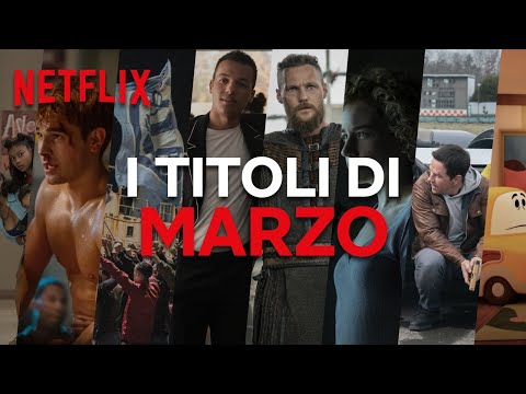 Le Novità Di Marzo Su Netflix | ITALIA
