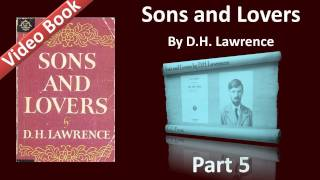 Part 05 - Sons and Lovers Audiobook by D. H. Lawrence (Ch 08)(, 2011-12-02T09:53:32.000Z)