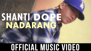 Shanti Dope - Nadarang (Official Music Video)