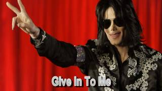 Michael Jackson Give In To Me
